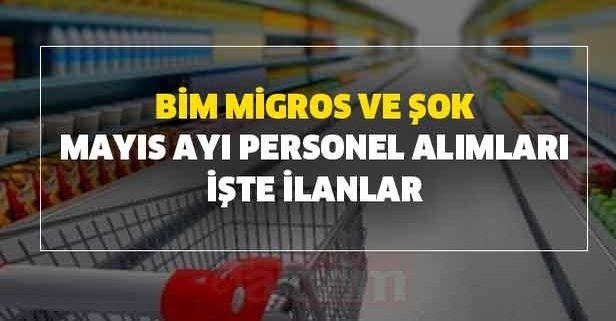BİM, Migros ve ŞOK Mayıs ayı personel alımları