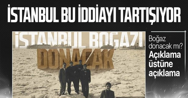 İstanbul Boğazı donacak mı?