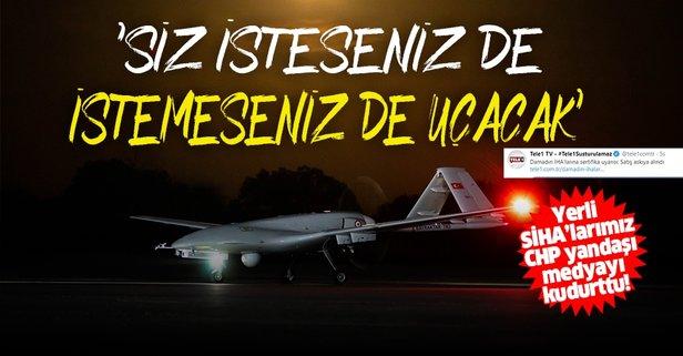 Yerli SİHA'larımız CHP yandaşı medyayı kudurttu!