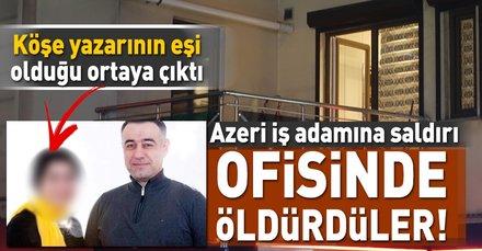 Azerbaycanlı iş adamı uğradığı saldırı sonucu hayatını kaybetti