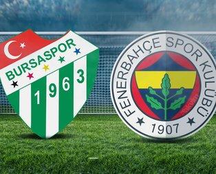 Bursaspor - Fenerbahçe maçı ne zaman?