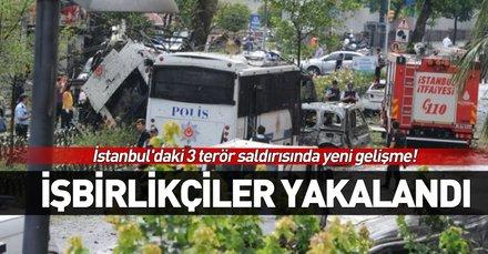 İstanbul'daki 3 terör saldırısında yeni gelişme! İşbirlikçiler yakalandı
