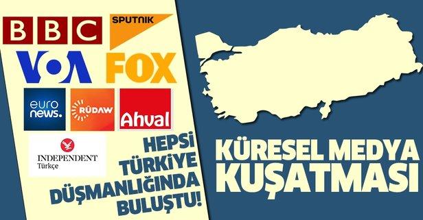 Türkiye'ye küresel medya kuşatması