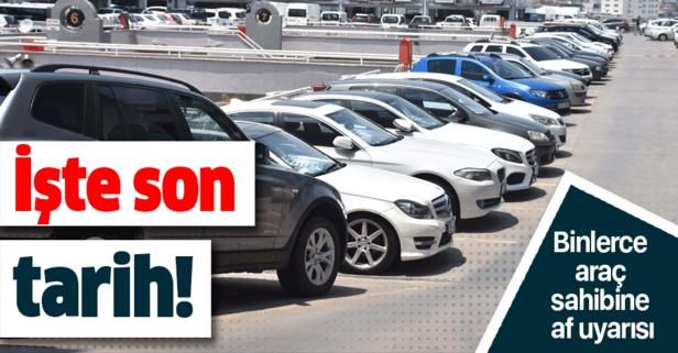 Binlerce araç sahibine af uyarısı!