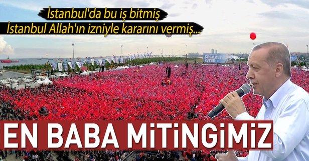 Cumhurbaşkanı Erdoğan İstanbul Allahın izniyle kararını vermiş