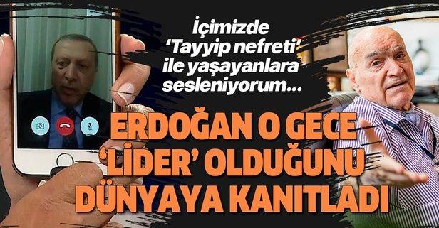 Erdoğan o gece Lider olduğunu dünyaya kanıtladı