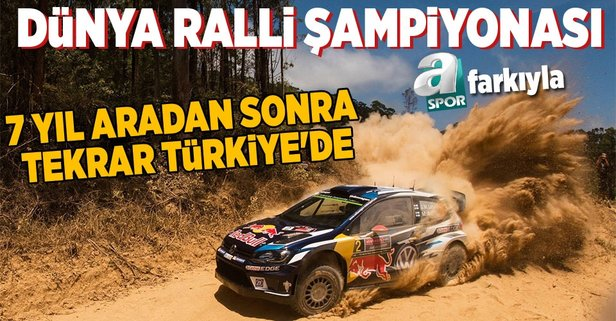 Dünya Ralli şampiyonası 7 yıl aradan sonra tekrar Türkiyede.