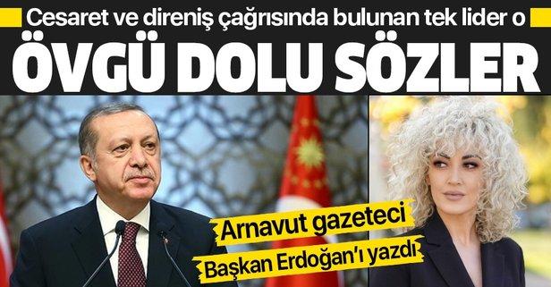 Başkan Erdoğan'a övgü dolu sözler!