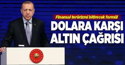 Erdoğan'dan dolara karşı altın çağrısı