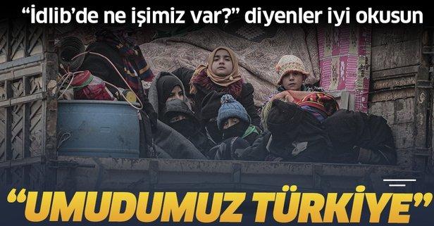 İdlib'de sivillerin umudu Türkiye
