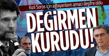 Kızıl Soros Osman Kavala için ağlayanların amacı deşifre oldu: Değirmenin suyu kurudu!
