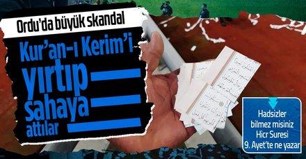 Ordu'da skandal! Kur'an-ı Kerim sayfaları yırtılıp konfeti şeklinde sahaya atıldı