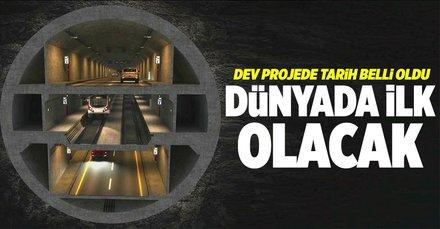 Büyük İstanbul Tüneli için tarih verildi! Dünyada ilk olacak