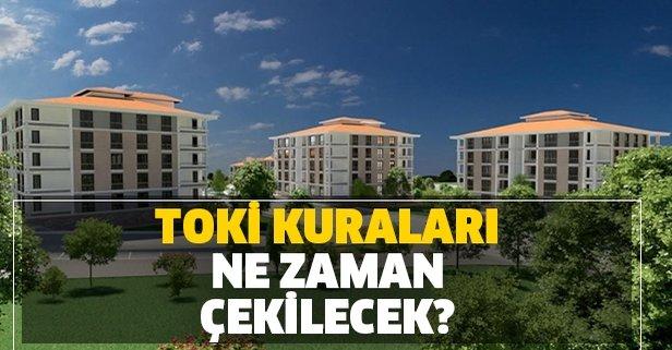 TOKİ İstanbul, Ankara ve İzmir kura çekilişleri ne zaman?
