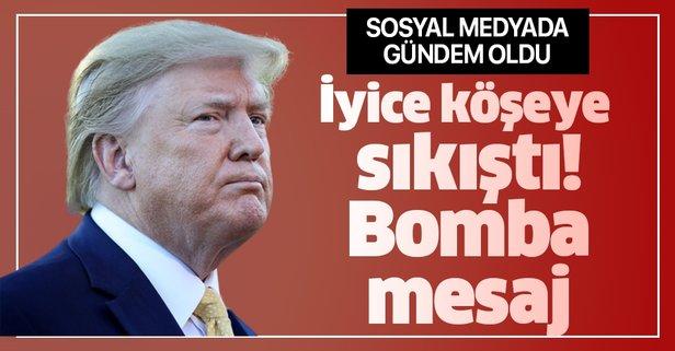 İyice köşeye sıkışan Trump'tan bomba olan mesaj!