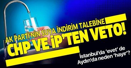 AK Parti'nin 'suya yüzde 50 indirim' talebine CHP ve İYİ Parti'den ret!