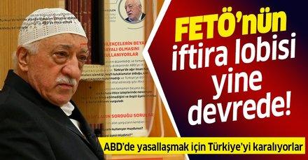 FETÖ'cü hainlerin iftira lobisi! ABD'de yasallaşmak için Türkiye'yi karalıyorlar