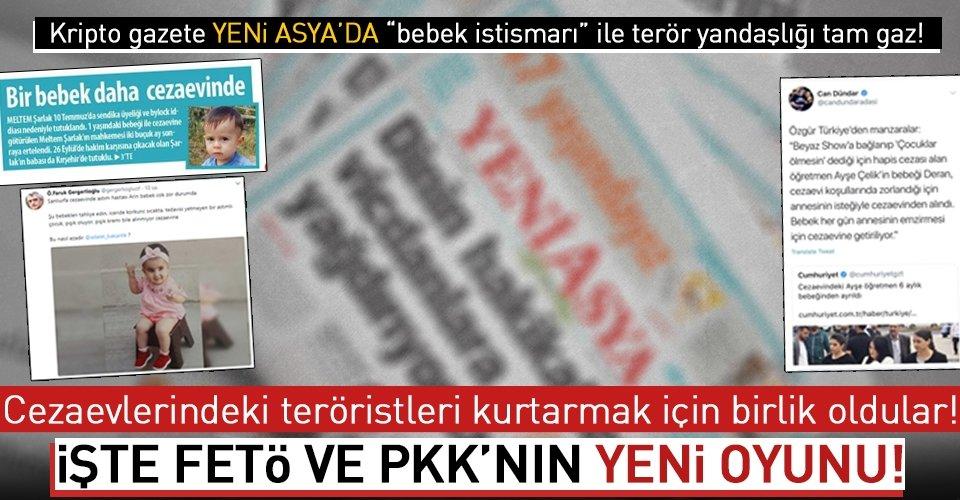 """Yeni Asya """"bebek istismarı"""" ile terörist aklama peşinde!"""