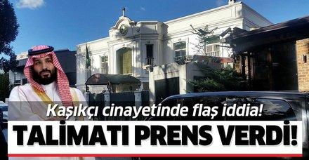 """Kaşıkçı cinayetinde flaş iddia: """"İnfaz talimatını Veliaht Prens verdi!"""""""