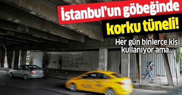 İstanbul'un göbeğinde korku tüneli! Geçmeye korkuyorlar...