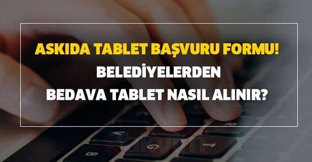 Askıda tablet başvuru formu! Belediyelerden bedava tablet nasıl alınır?