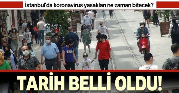 İstanbul'da koronavirüs yasakları ne zaman bitecek?