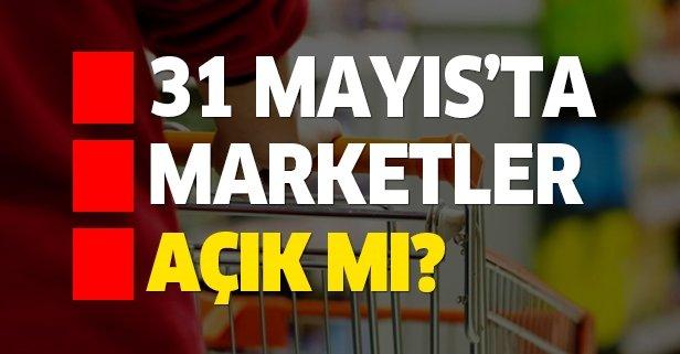 Marketler yarın açık mı?