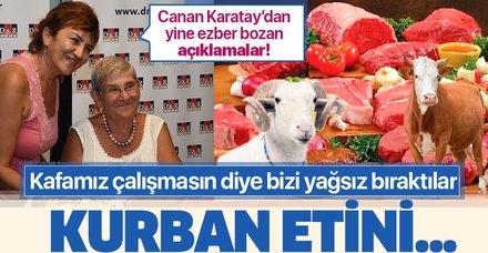 Canan Karatay'dan ezber bozan açıklama: Kurban etini...