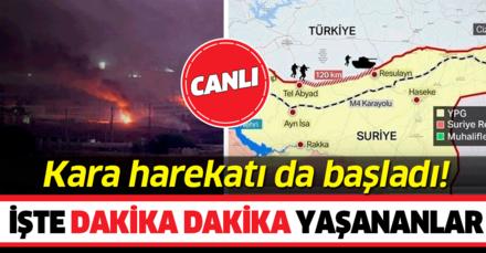 Başkan Erdoğan 'vur' emrini verdi, 'Barış Pınarı Harekatı' başladı! İşte harekatın dakika dakika ilerleyişi...