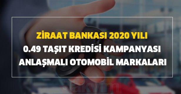 Ziraat Bankası 2020 yılı 0.49 taşıt kredisi kampanyası anlaşmalı otomobil markaları