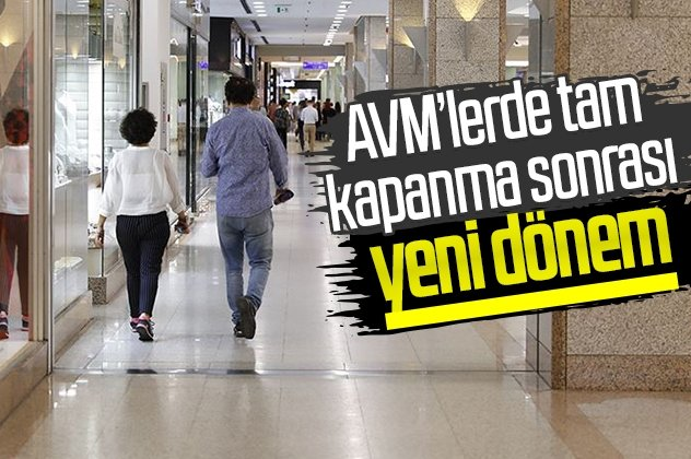 AVM'lerde tam kapanma sonrası yeni dönem