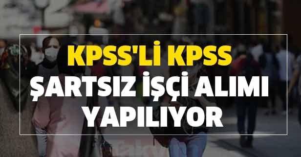 KPSS'li ve KPSS şartsız işçi alımı devam ediyor
