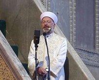 Diyanet İşleri Başkanı Erbaş Ayasofya'da bayram namazı kıldıracak
