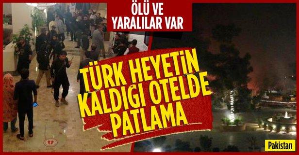 Pakistan'da Türk heyetin kaldığı otelde patlama!
