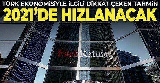 Fitch'ten Türkiye ekonomisi ile ilgili 2021 tahmini