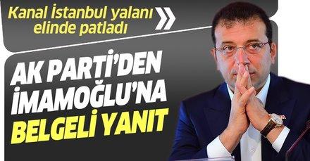 CHP'li Ekrem İmamoğlu'nun Kanal İstanbul yalanına AK Parti'den belgeli yanıt