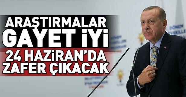 Erdoğan: 24 Haziranda zafer çıkacak