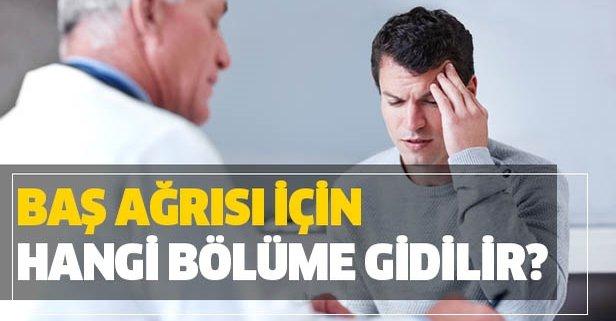Baş ağrısı için hangi bölüme gidilir?
