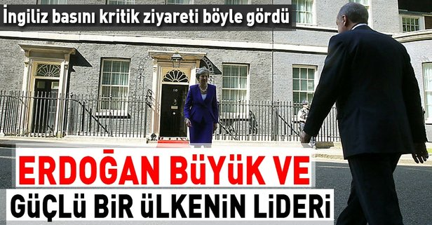 İngilizler: İyi ki geldin Erdoğan