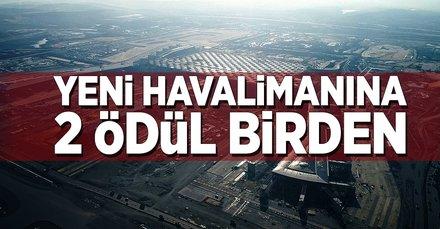 İstanbul Yeni Havalimanı'na 2 ödül
