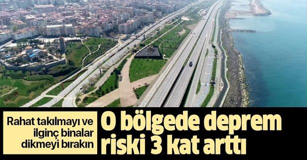 O bölgede deprem riski 3 kat arttı!