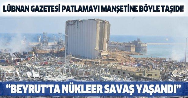 Lübnan gazetesi korkunç patlamayı manşetine böyle taşıdı!