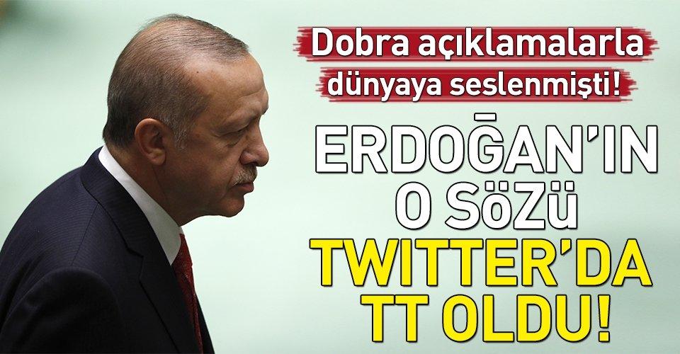 Erdoğanın sözleri Twitterda dünya gündeminde!