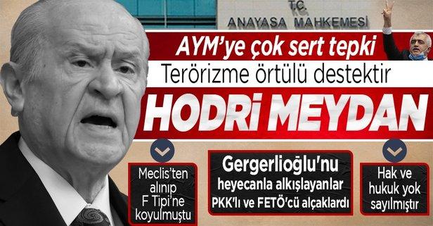 Bahçeli'den AYM'ye HDP'li Gergerlioğlu tepkisi