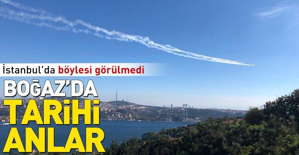 Tarihi anlar! İstanbulun üstünden böyle geçtiler