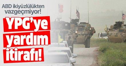 ABD ikiyüzlülükten vazgeçmiyor! YPG'ye silah yardımı itirafı!
