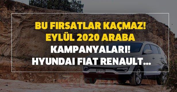 Bu fırsatlar kaçmaz! Eylül 2020 araba kampanyaları! Hyundai, Fiat, Renault...