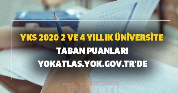YKS 2020 2 ve 4 yıllık üniversite taban puanları yokatlas.yok.gov.tr'de