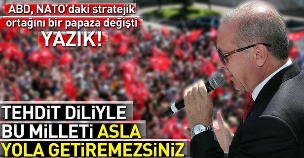 Başkan Erdoğan: Tehdit diliyle bu milleti asla yola getiremezsiniz