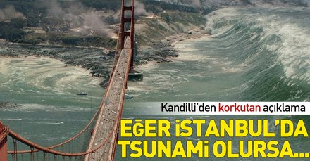 Kandilliden korkutan tsunami açıklaması